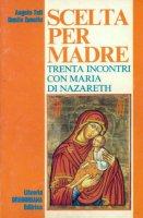 Scelta per madre - Tafi Angelo, Zanella Danilo