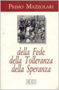 Copertina di 'Della fede Della tolleranza Della speranza'