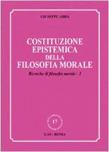 Copertina di 'Costituzione epistemica della filosofia morale.'
