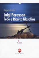 Luigi Pareyson, fede e ricerca filosofica - Di Iasio Biagio