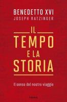 Il tempo e la storia - Benedetto XVI (Joseph Ratzinger)