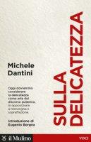 Sulla delicatezza - Dantini Michele