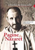Pagine da Nazaret. La mia vita nascosta in Terra Santa - Charles de Foucauld