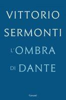 L'ombra di Dante - Vittorio Sermonti