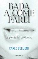 Bada a come parli - Bellieni Carlo Valerio