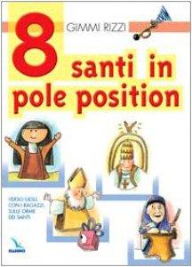 Copertina di '8 santi in pole position. Verso Gesù, con i ragazzi, sulle orme dei santi'