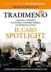 Copertina di 'Tradimento. Il caso Spotlight'