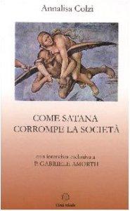 Copertina di 'Come Satana corrompe la società'