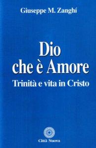 Copertina di 'Dio che è amore. Trinità e vita in Cristo'