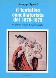 Copertina di 'Il tentativo conciliatorista del 1878-1879. Le riunioni romane di Casa Campello'