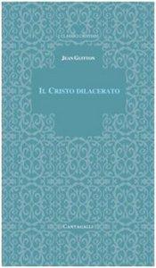 Copertina di 'Il Cristo dilacerato. Crisi e Concili nella Chiesa'
