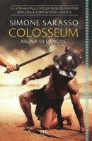 Colosseum. Arena di sangue - Sarasso Simone