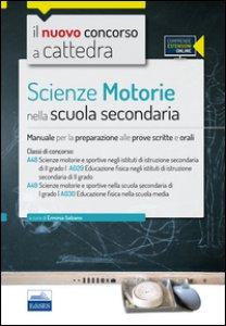 Copertina di 'CC 4/3 Scienze motorie nella scuola secondaria. Manuale per la preparazione alle prove scritte e orali. Classi di concorso: A029, A030. Con espansione online'