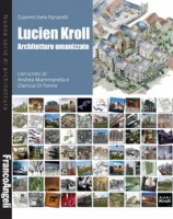 Lucien Kroll. Architetture umanizzate - Panarelli Gianmichele