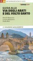 Guida alla Via degli Abati e del Volto Santo. 350 chilometri da Pavia a Lucca - Niccolò Mazzucco