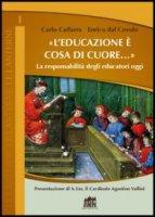 """""""L'educazione è cosa di cuore..."""" - Caffarra Carlo"""