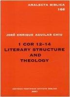 1 cor 12-14 literary structure and theology - Josè Enrique, Aguilar Chiu