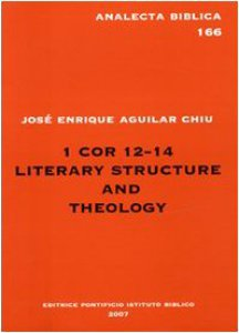 Copertina di '1 cor 12-14 literary structure and theology'