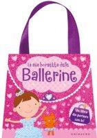 La mia borsetta delle ballerine. Ediz. a colori