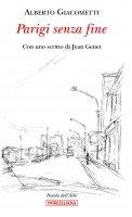 Parigi senza fine - Alberto Giacometti