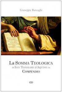 Copertina di 'La Somma Teologica di San Tommaso d'Aquino in compendio'