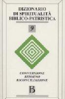 Dizionario di spiritualità biblico-patristica [vol_9] / Conversione, ritorno, riconciliazione