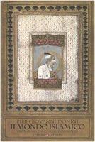 Il mondo islamico. Breve storia dal Cinquecento a oggi - Donini P. Giovanni