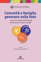 Comunità e famiglia generano nella fede - Arcidiocesi di Milano