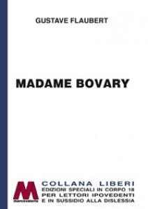 Copertina di 'Madame Bovary. Ediz. a caratteri grandi'