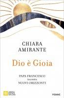 Dio è gioia - Chiara Amirante