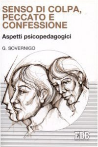 Copertina di 'Senso di colpa, peccato e confessione. Aspetti psicopedagogici'