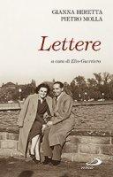 Lettere - Gianna Beretta,  Pietro Molla