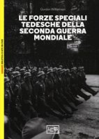 Forze speciali tedesche della seconda guerra mondiale - Williamson Gordon