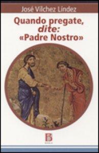 """Copertina di 'Quando pregate dite: """"Padre Nostro"""".'"""