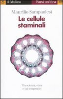 Le cellule staminali - Sampaolesi Maurilio