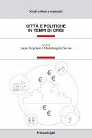 Città e politiche in tempo di crisi - AA. VV., Laura Fregolent, Michelangelo Savino