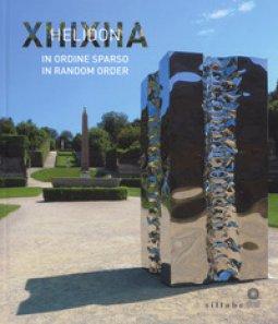 Copertina di 'Helidon Xhixha. In ordine sparso-In random order. Catalogo della mostra (Firenze, 27 giugno-29 ottobre 2017). Ediz. illustrata'