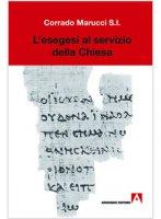 L' esegesi al servizio della Chiesa - Corrado Marucci