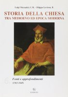 Storia della Chiesa tra Medioevo ed epoca moderna - Mezzadri Luigi, Lovison Filippo