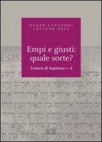 Empi e giusti: quale sorte? Lettura di Sapienza 1-6 - Lavatori Renzo, Sole Luciano