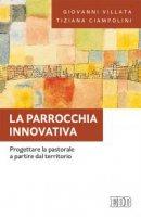 La Parrocchia innovativa - Giovanni Villata, Tiziana Ciampolini