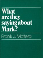 What Are They Saying About Mark? - Frank J. Matera