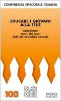 Educare i giovani alla fede. Orientamenti emersi dai lavori della XLV Assemblea Generale - Conferenza Episcopale Italiana