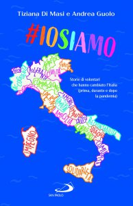 Copertina di '#Iosiamo. Storie di volontari che hanno cambiato l'Italia (prima, durante e dopo la pandemia)'