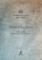 Musica e Chiesa. Culto e cultura a 50 anni dalla Musicam Sacram (Roma, 2-4 marzo 2017)