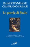 Le parole di Paolo - Panikkar Raimon - Ravasi Gianfranco