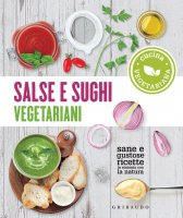 Salse e sughi vegetariani - AA.VV.