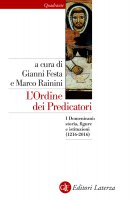 L'Ordine dei Predicatori - Gianni Festa, Marco Rainini