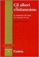 Gli albori del cristianesimo - Dunn James D.