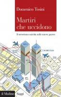Martiri che uccidono - Domenico Tosini